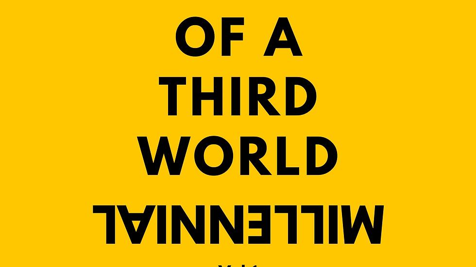 Memoirs of a Third World Millenial
