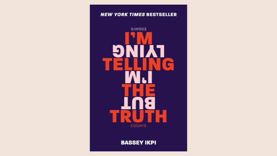 I'm Telling the Truth but I'm Lying | Bassey Ikpi