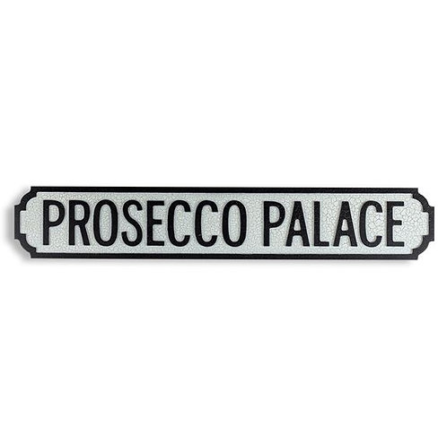 Prosecco Palace Wooden Road Sign
