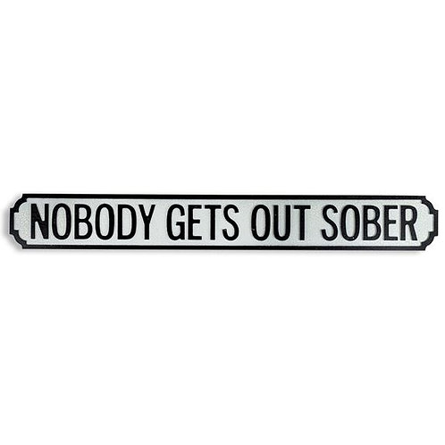 Nobody Gets Out Sober Wooden Road Sign