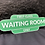 Thumbnail: First Class Waiting Room Only Sign