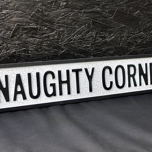 Antiqued Naughty Corner Road Sign