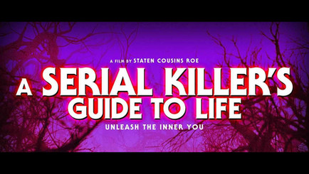 A Serial Killer's Guide To Life Official Trailer