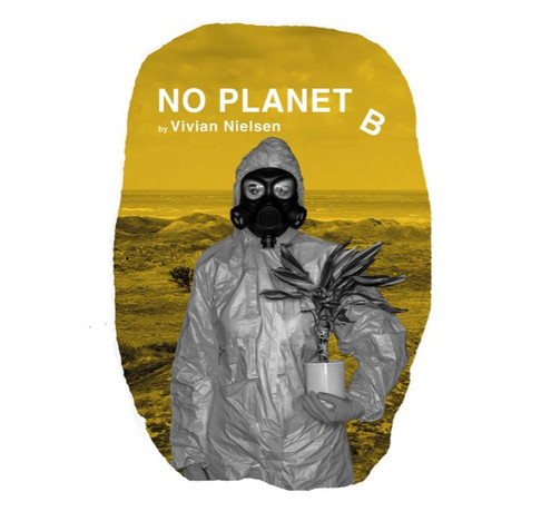No Planet B from Cut the Cord at the Yard Theatre