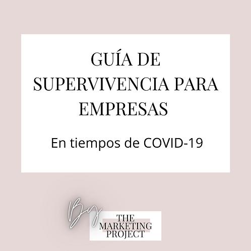 Guía de Supervivencia para empresas [En tiempos de COVID 19]
