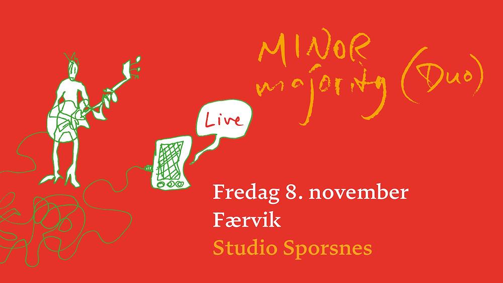 Minor Majority @ Studio Spornes 08.11.2019