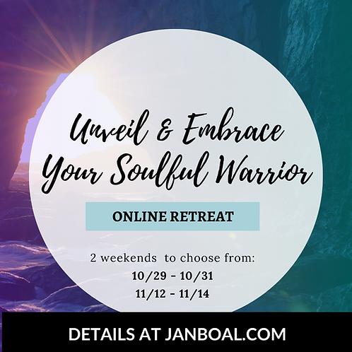 NOVEMBER 12-14: Unveil & Embrace Your Soulful Warrior Online Retreat