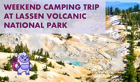 Lassen Volcanic National Park Camping Trip Itinerary.png