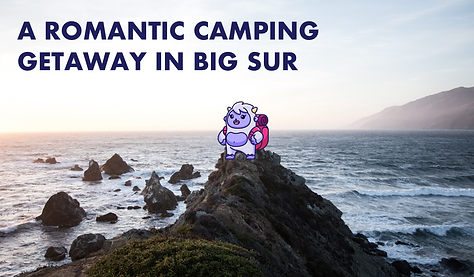 Romantic Camping Getaway Itinerary in Big Sur.png