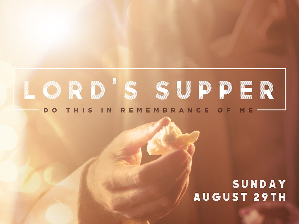 Lord's Supper, Aug 29, 2021.jpg