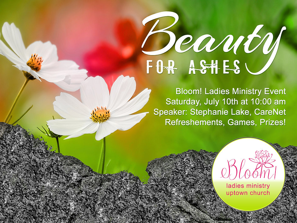 Bloom Event 07_21 - Beauty for Ashes.jpg