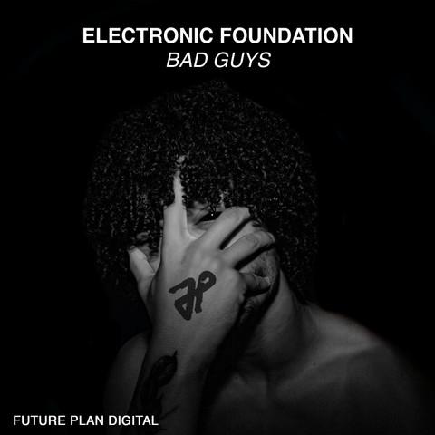Electronic Foundation - Bad Guys