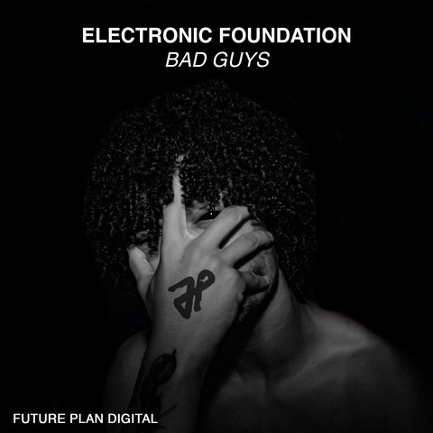Electronic Foundation - Bad Guys