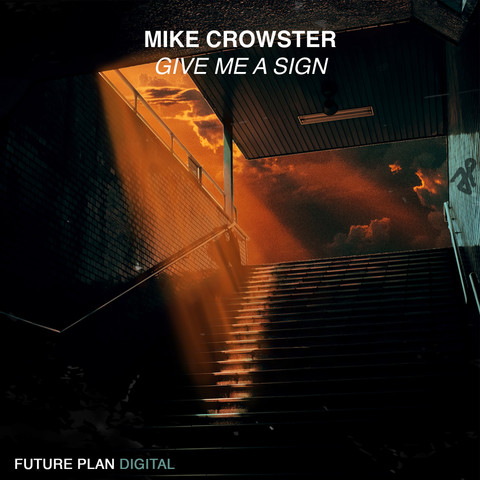 Mike Crowster - Give Me A Sign