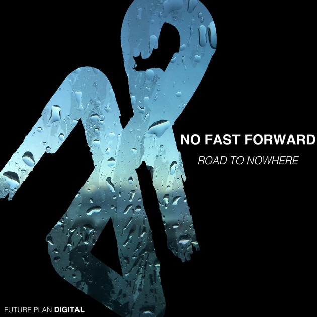 No Fast Forward - Road To Nowhere