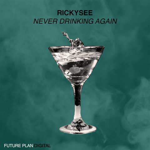 Rickysee - Never Drinking Again