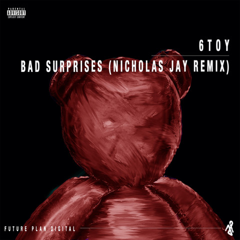 6toy - Bad Surprises (Nicholas Jay Remix)