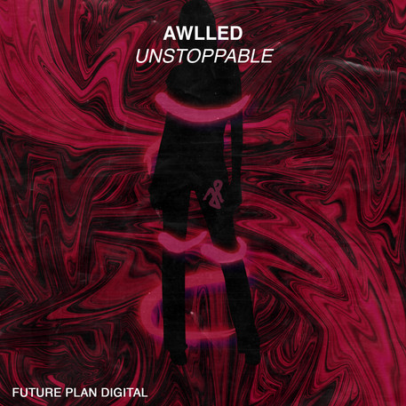 Awlled - Unstoppable