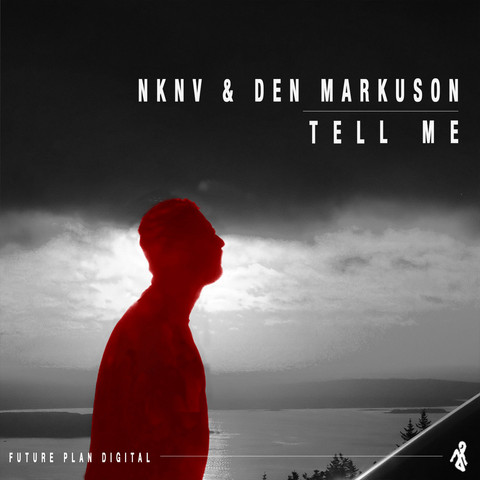 NKNV & Den Markuson - Tell Me