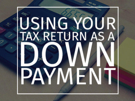 Using Your Tax Refund As A Down Payment For A New Home