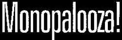 MONOPALOOZA