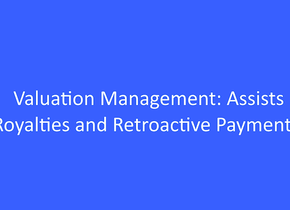 Valuation Management: Assists, Royalties, and Retroactive Payments