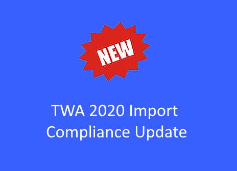 TWA 2020 Import Compliance Update