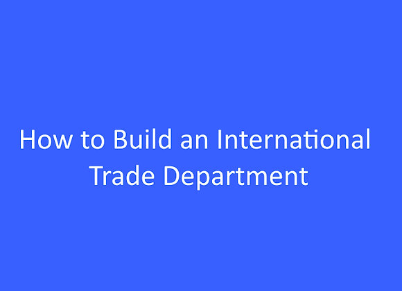 How to Build an International Trade Department  ITD