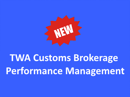 TWA Customs Brokerage Performance Management