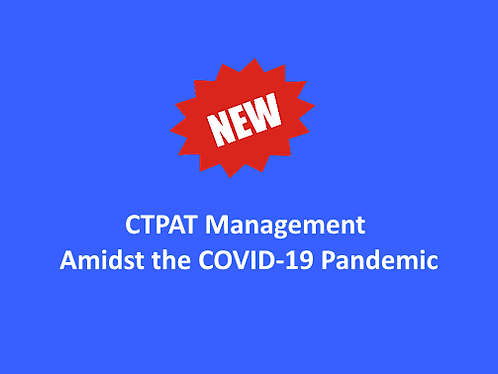 2020 CTPAT Management Amidst the COVID-19 Pandemic