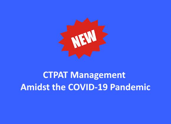 2020 CTPAT Management Amidst the COVID-19 Pandemic