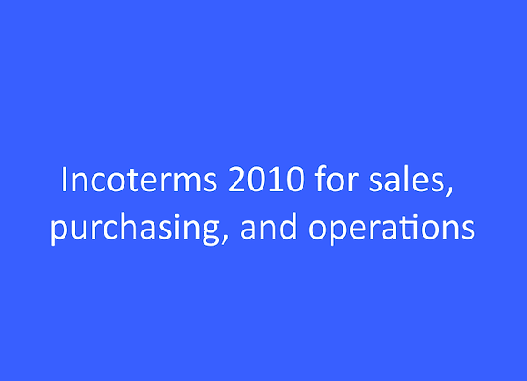 Incoterms 2010 for sales, purchasing, and operations
