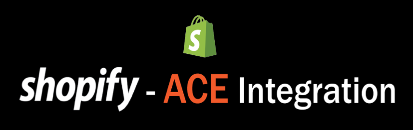 Shopify-ACE integration