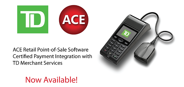 ACE Payment Integration to TD Bank Merchant Services - Now