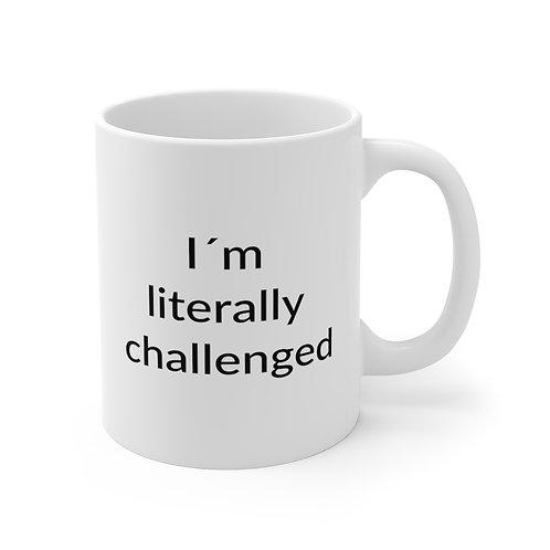 White Mug: I'm literally challenged