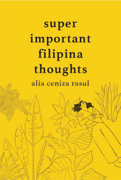 Super Important Filipina Thoughts by Ali