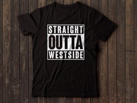 New Straight Outta Westside Merch!