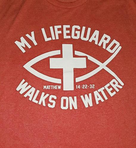 My Lifeguard Walks On Water Tee
