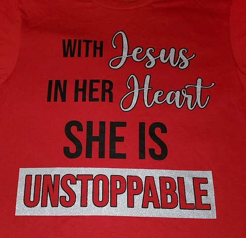 With Jesus In Her Heart She Is Unstoppable