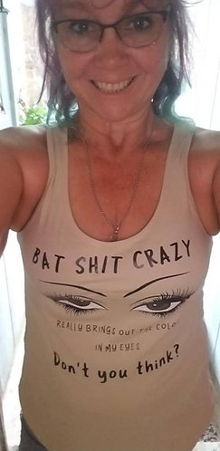 """Bat Sh*t Crazy"" Woman's Tee or Tank"