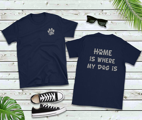 """Unisex (Insert name) """"Home is where my Dog is"""" Tee"""