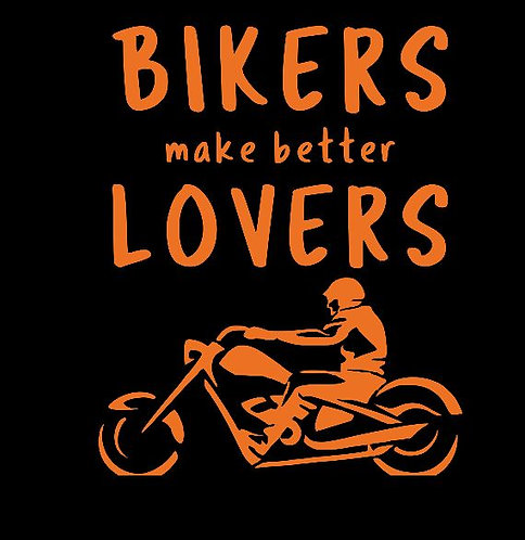 "Men's ""Bikers Make Better Lovers"""