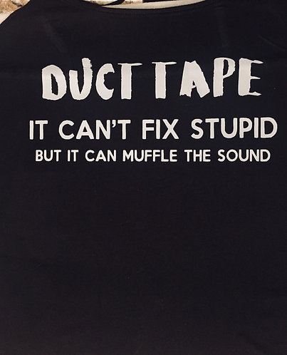 "Unisex ""Can't Fix Stupid"" Tee"