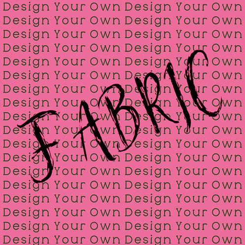DESIGN YOUR OWN Cotton Fabric