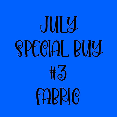 July Special Buy #3 Fabric