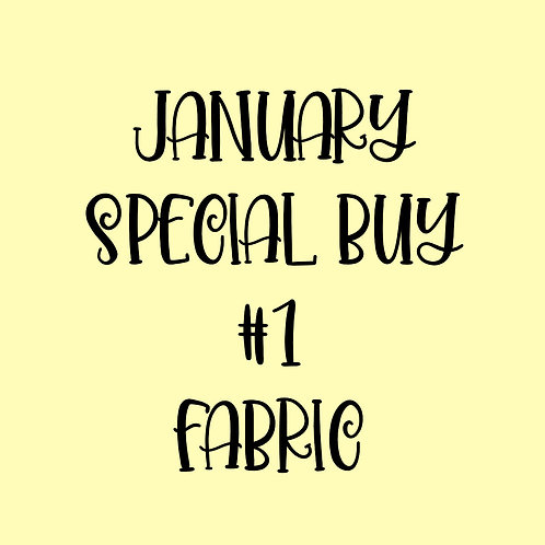 January Special Buy #1 Fabric