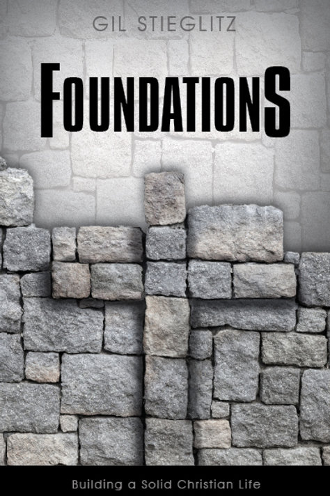 Foundations: Building a Solid Christian Life