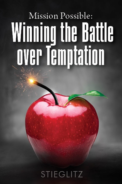 Mission Possible: Winning the Battle over Temptation