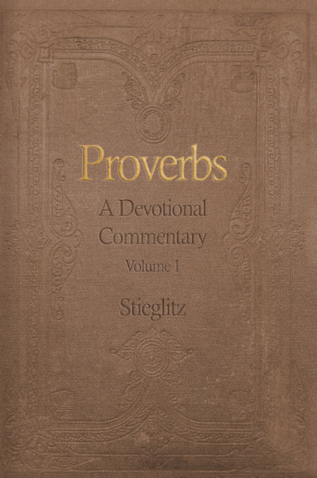 Proverbs: A Devotional Commentary Vol. 1