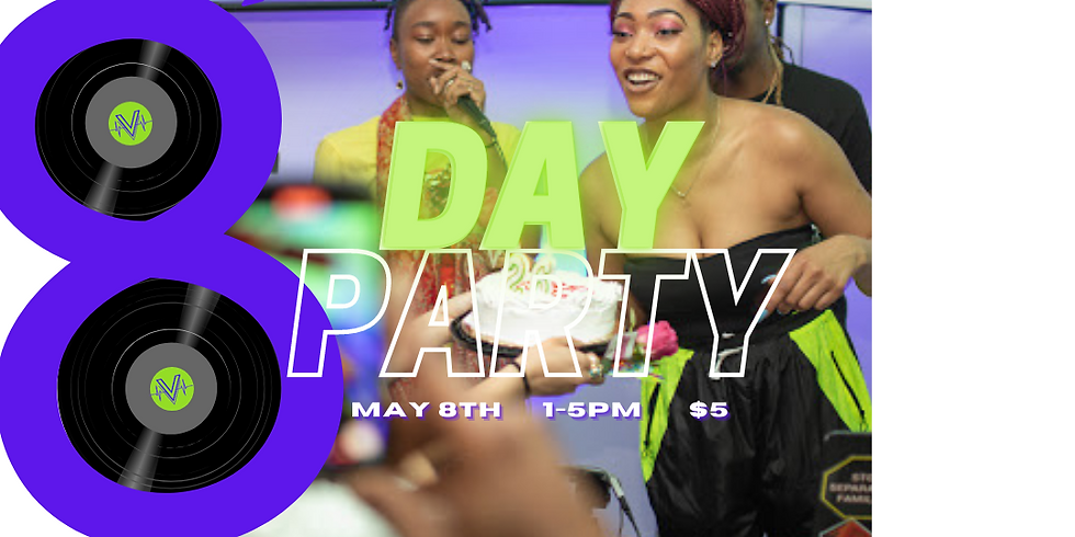 8TH DAY PARTY!
